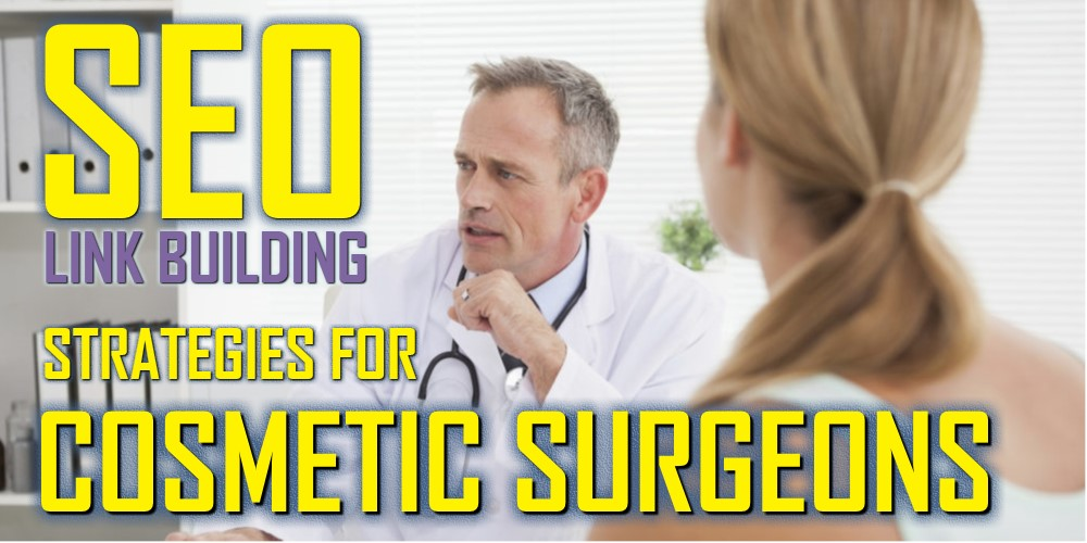 SEO Link building for cosmetic and plastic surgeons
